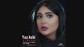 دانلود آهنگ جدید آتنا به نام Yaz Ashki , Atena – Yaz Ashki