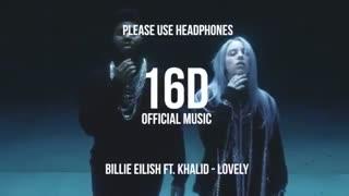 Billie Eilish - lovely [16D AUDIO NOT 8D]